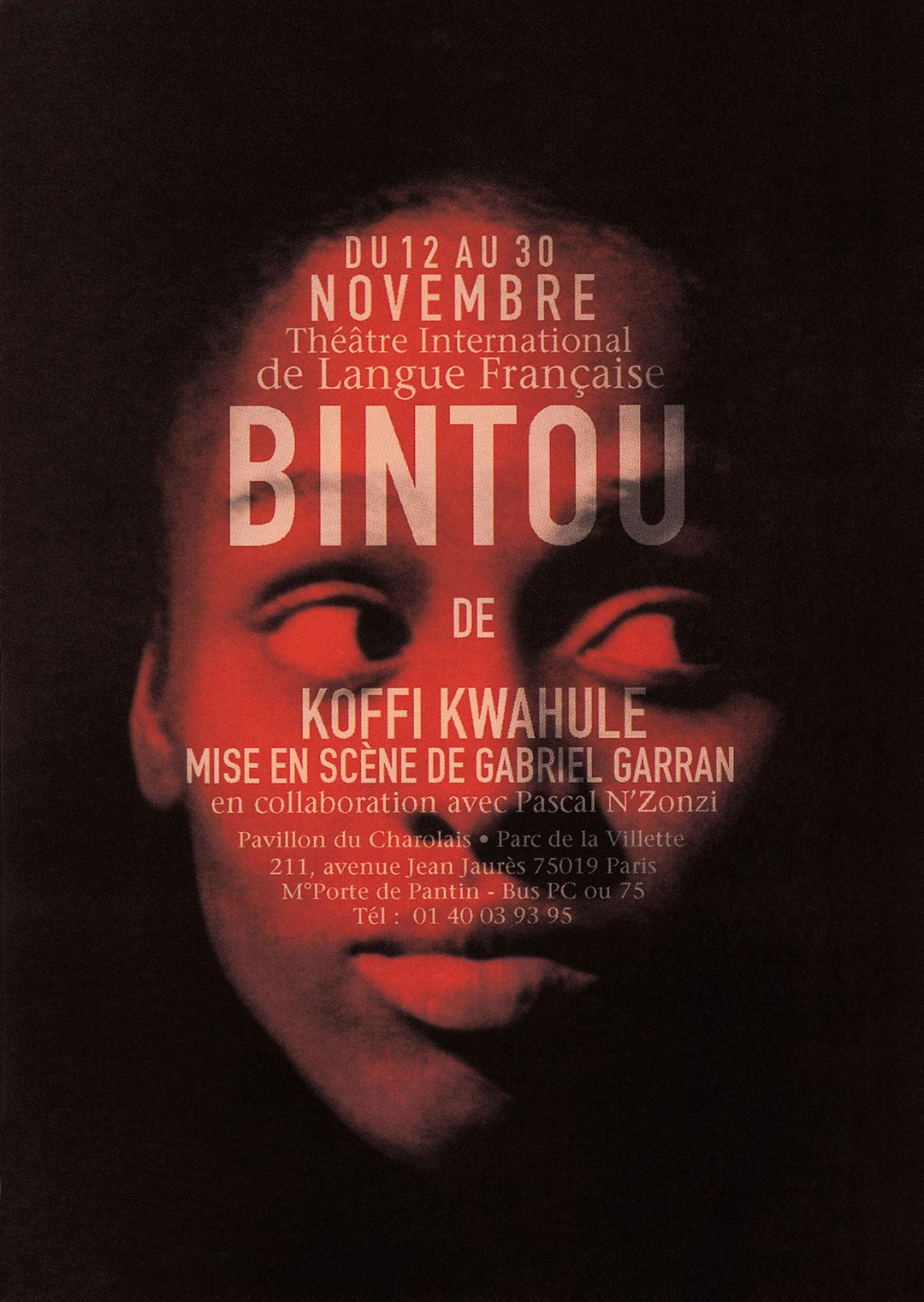 « Bintou, théâtre International, de langue Française (TILF)»<br />affiche de la pièce (40 x 60 cm), avec Martin Verdet, 1998<br />affiche publiée dans «L'histoire du graphisme en France» de Michel Wlassikoff, édition Carré, UCAD